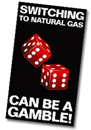 Switching To Natural Gas Can Be A Gamble