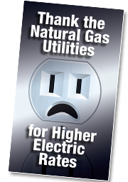 Thank the Natural Gas Utilities for Higher Electric Rates